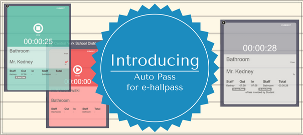 Introducing Auto Pass for e-hallpass